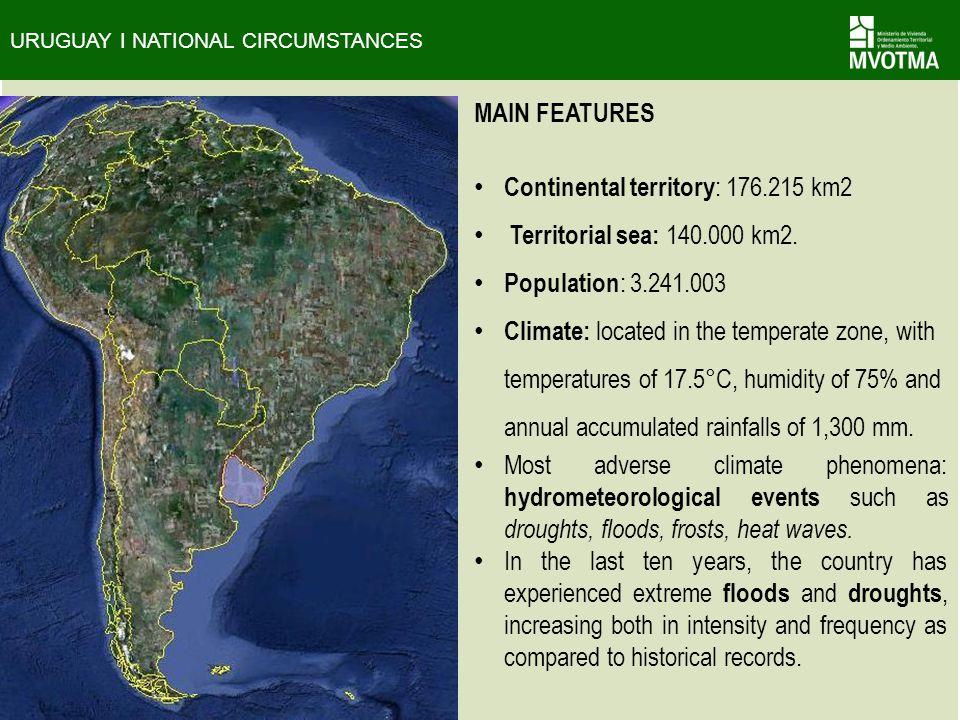MAIN FEATURES Continental territory : 176.215 km2 Territorial sea: 140.000 km2.