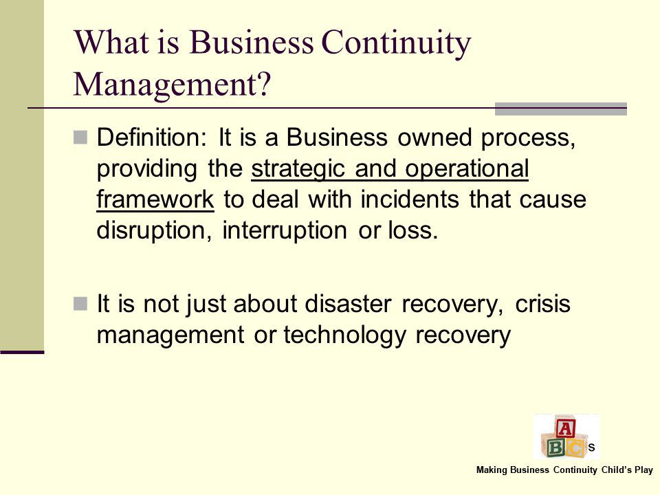 Making Business Continuity Childs Play Failing to Plan is Planning to Fail