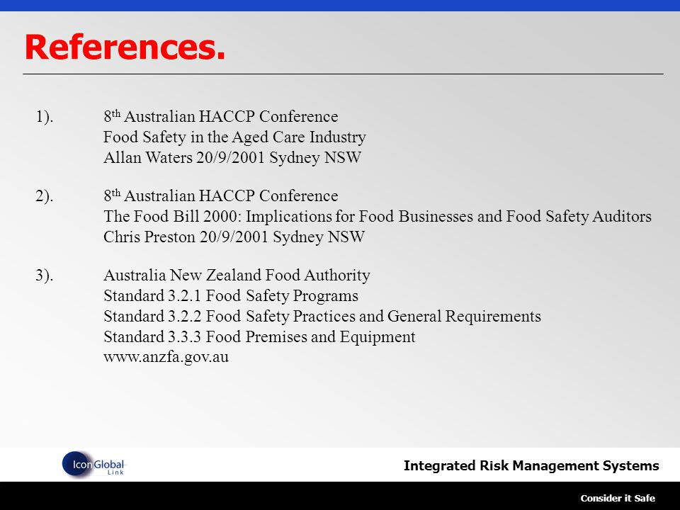 Integrated Risk Management Systems Consider it Safe References.