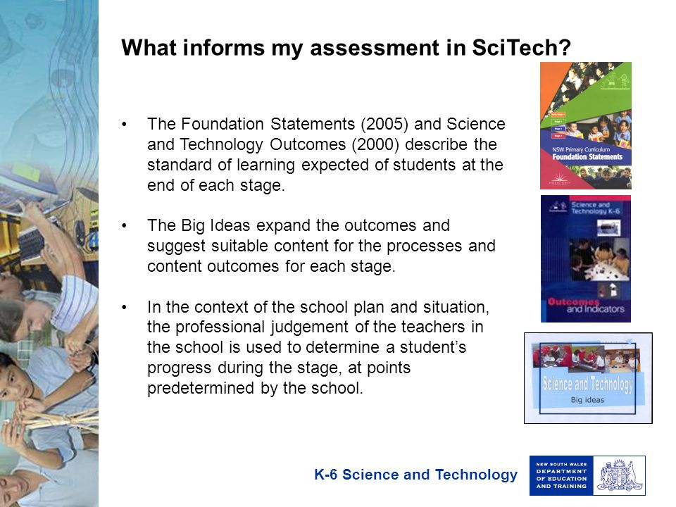K-6 Science and Technology What informs my assessment in SciTech.