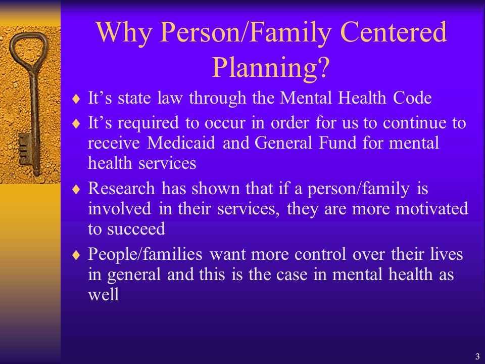 3 Why Person/Family Centered Planning.