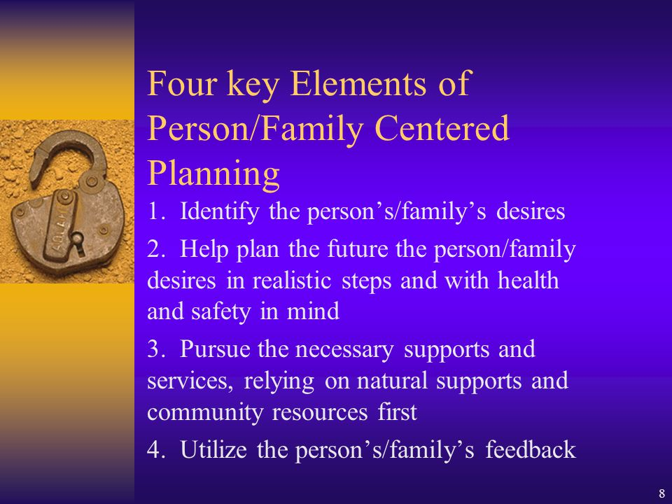 9 Implementing PCP for Consumers in Services for More Than One Year Completing a pre-planning document to determine the parameters of the actual planning meeting.