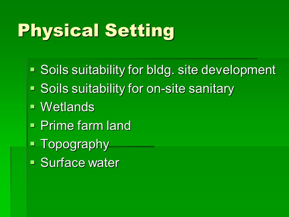 Physical Setting Soils suitability for bldg. site development Soils suitability for bldg.