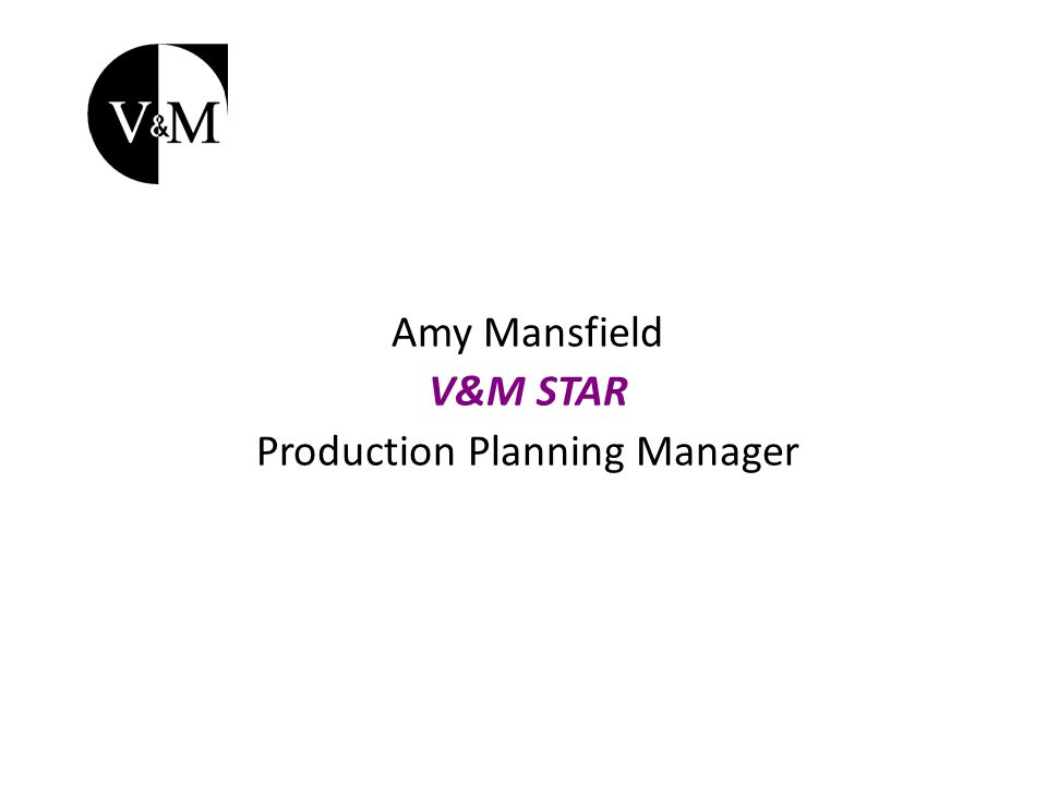Amy Mansfield V&M STAR Production Planning Manager