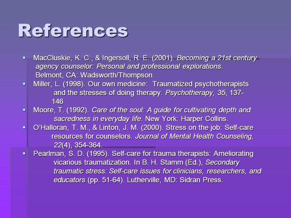 References Powers, A.S., Myers, J. E., Tingle, L.