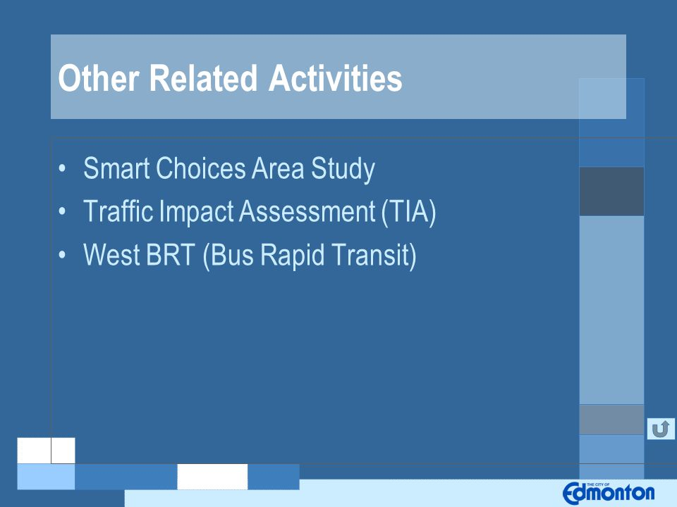 Other Related Activities Smart Choices Area Study Traffic Impact Assessment (TIA) West BRT (Bus Rapid Transit)