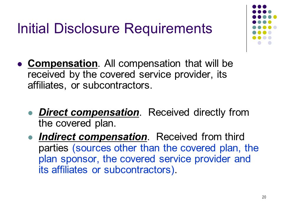 20 Initial Disclosure Requirements Compensation.