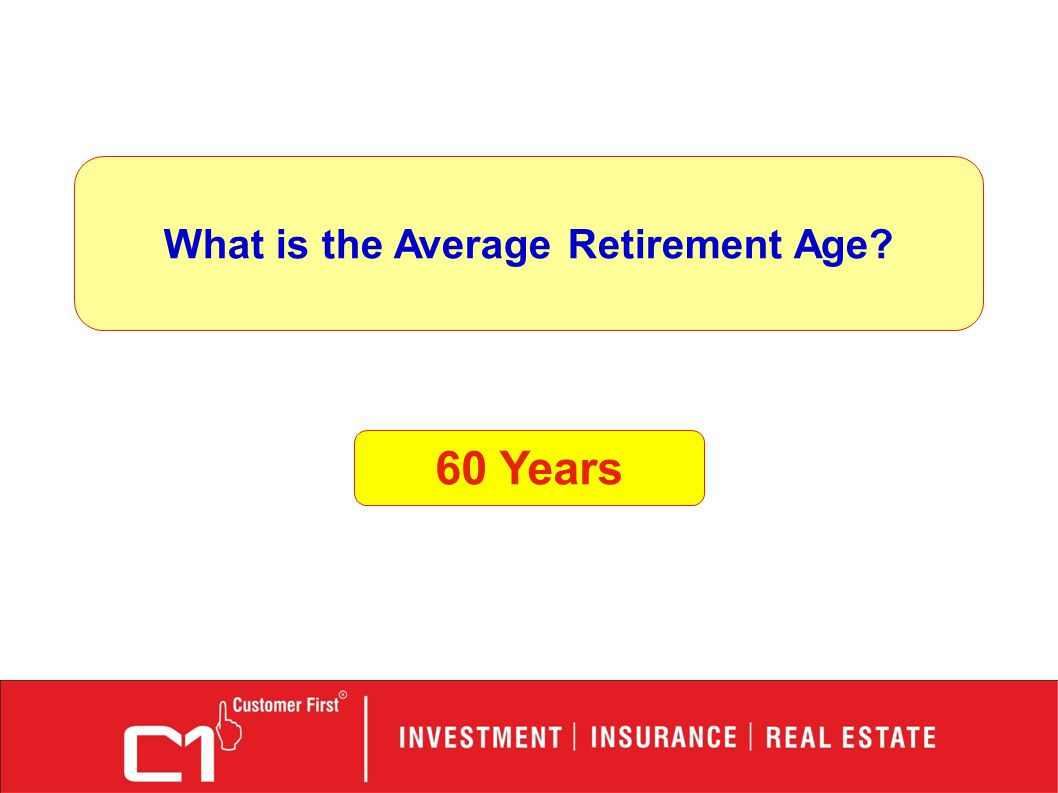 What is the Average Retirement Age 60 Years