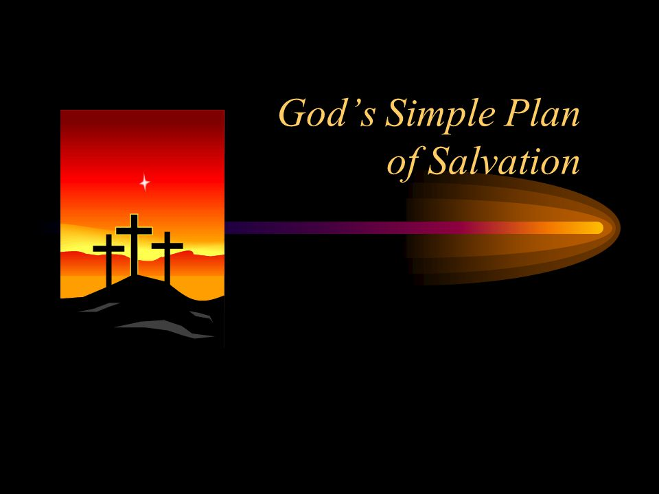Gods Simple Plan of Salvation