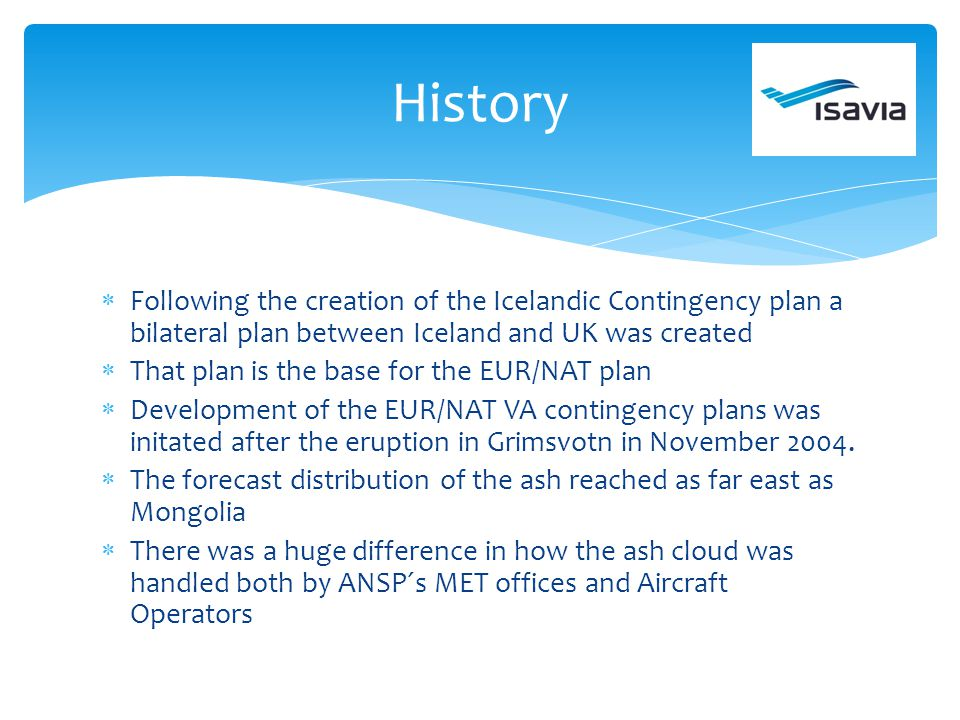 Following the creation of the Icelandic Contingency plan a bilateral plan between Iceland and UK was created That plan is the base for the EUR/NAT pla