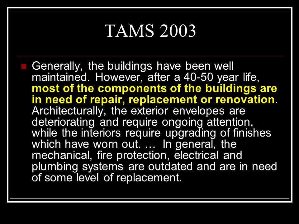 TAMS 2003 Generally, the buildings have been well maintained.