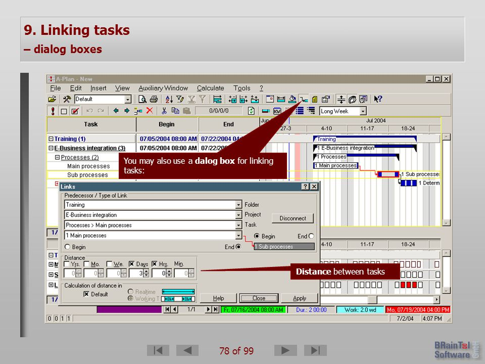 78 of 99 9. Linking tasks – dialog boxes You may also use a dalog box for linking tasks: Distance between tasks