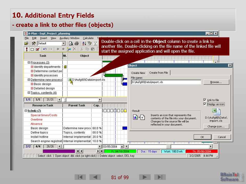 81 of 99 10. Additional Entry Fields - create a link to other files (objects) Double-click on a cell in the Object column to create a link to another