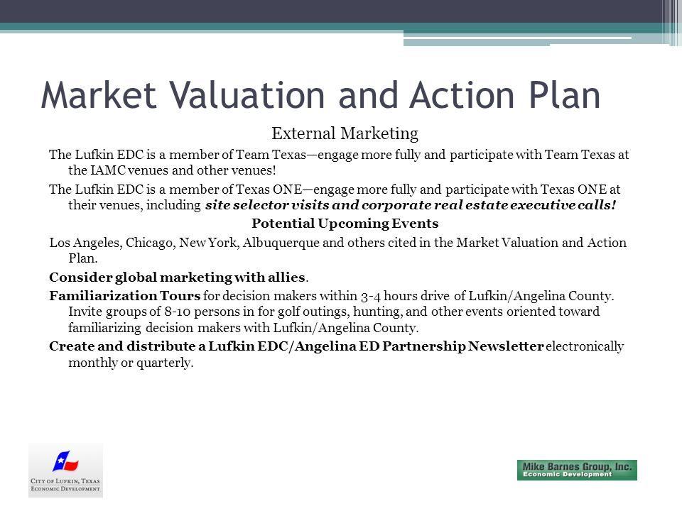 Market Valuation and Action Plan External Marketing The Lufkin EDC is a member of Team Texasengage more fully and participate with Team Texas at the IAMC venues and other venues.
