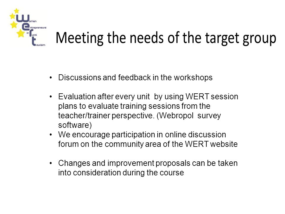Discussions and feedback in the workshops Evaluation after every unit by using WERT session plans to evaluate training sessions from the teacher/trainer perspective.