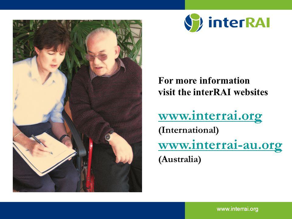 www.interrai.org Talking the same language for effective care of older people www.interrai.org (International) www.interrai-au.org (Australia) For mor