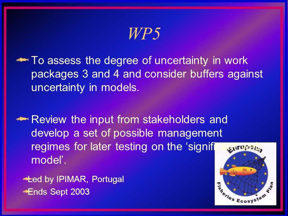 WP5 To assess the degree of uncertainty in work packages 3 and 4 and consider buffers against uncertainty in models.