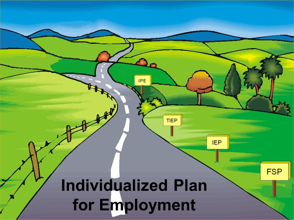 10 This plan is not much different from any other plan that youve encountered Family Support Plan Individualized Education Plan Transition IEP And fin