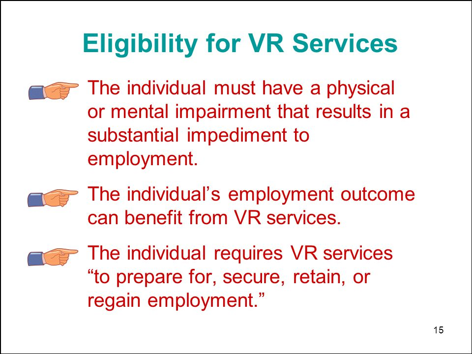 15 The individual must have a physical or mental impairment that results in a substantial impediment to employment.