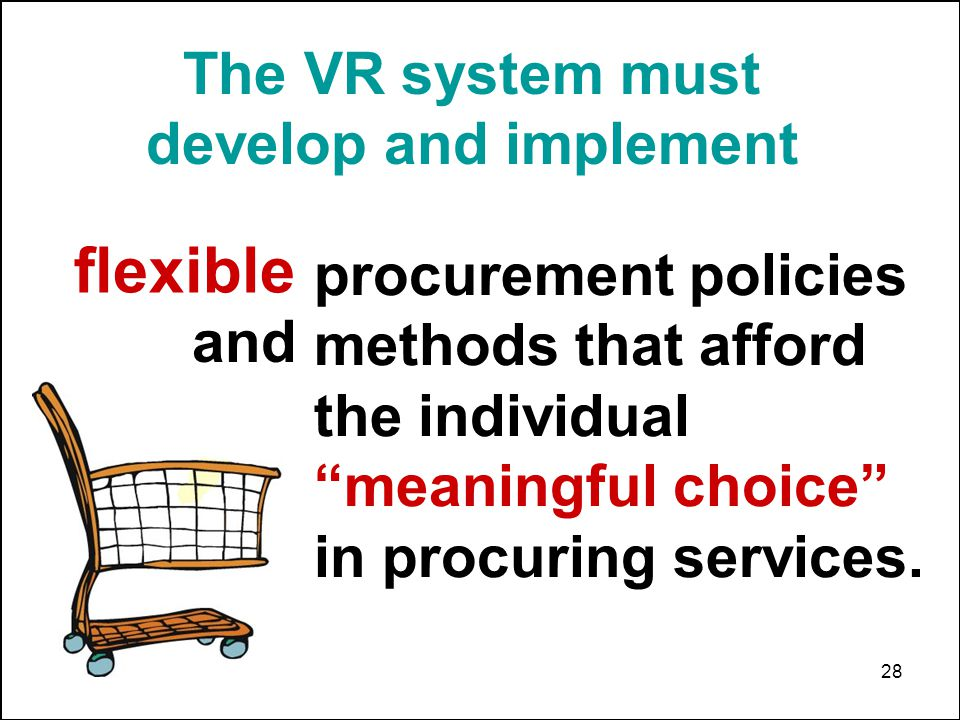 28 procurement policies methods that afford the individual meaningful choice in procuring services.