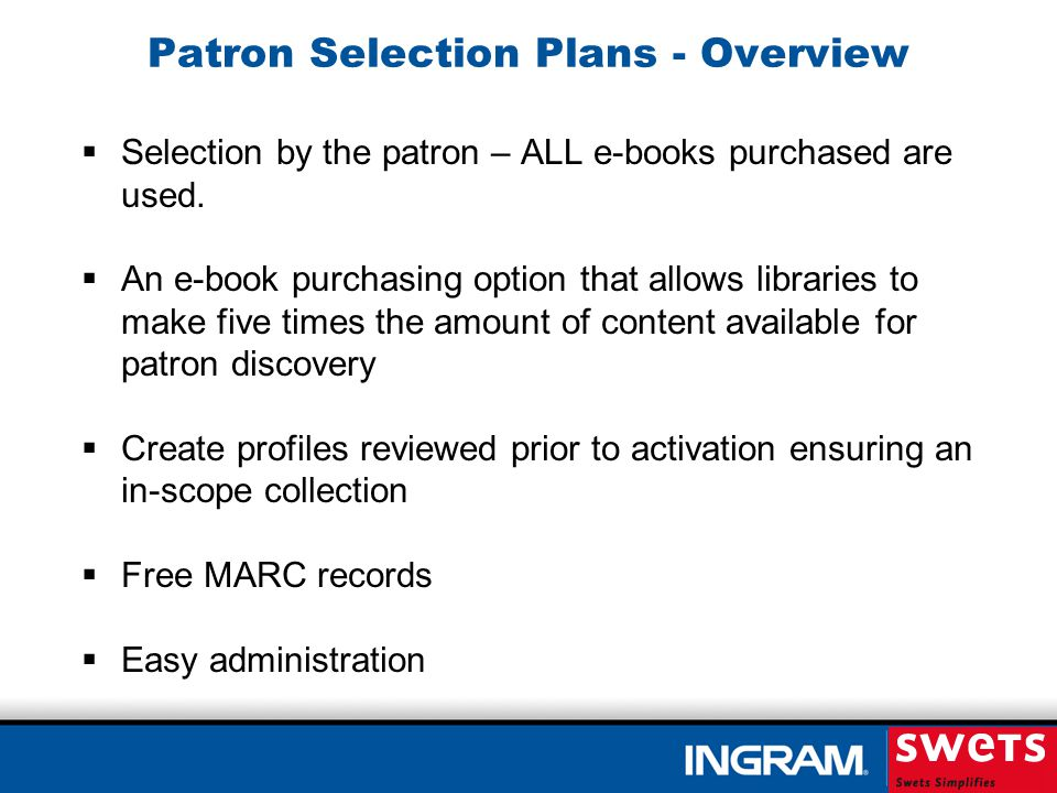 Patron Selection Plans – The Process Develop a subject or collection profile with our Collections Consultant.