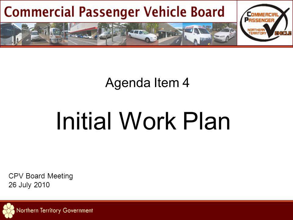 Agenda Item 4 Initial Work Plan CPV Board Meeting 26 July 2010