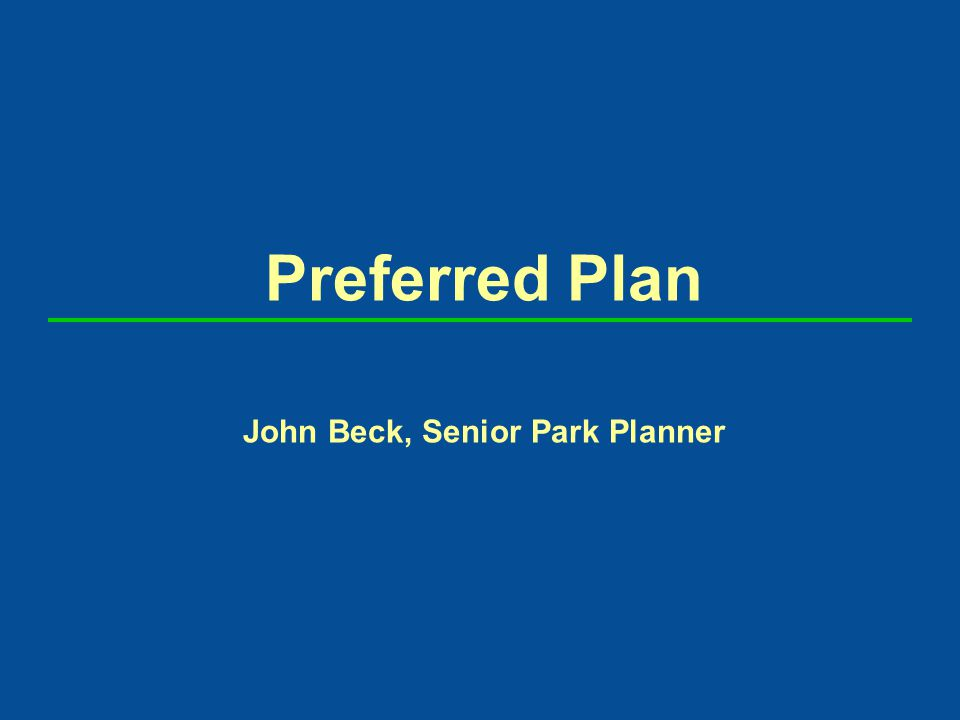 Preferred Plan John Beck, Senior Park Planner