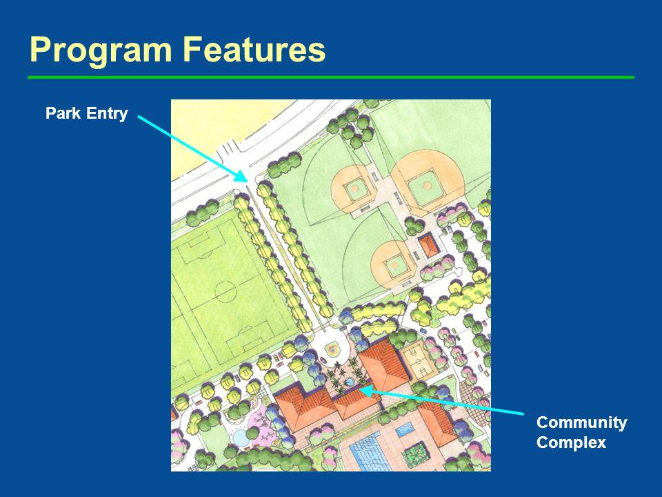 Program Features Park Entry Community Complex