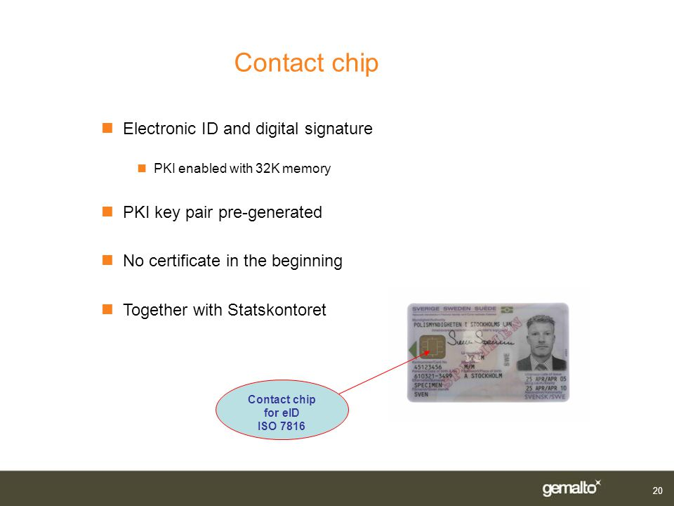 20 nElectronic ID and digital signature n PKI enabled with 32K memory nPKI key pair pre-generated nNo certificate in the beginning nTogether with Stat