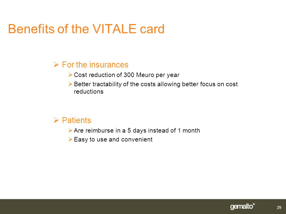 29 Benefits of the VITALE card For the insurances Cost reduction of 300 Meuro per year Better tractability of the costs allowing better focus on cost