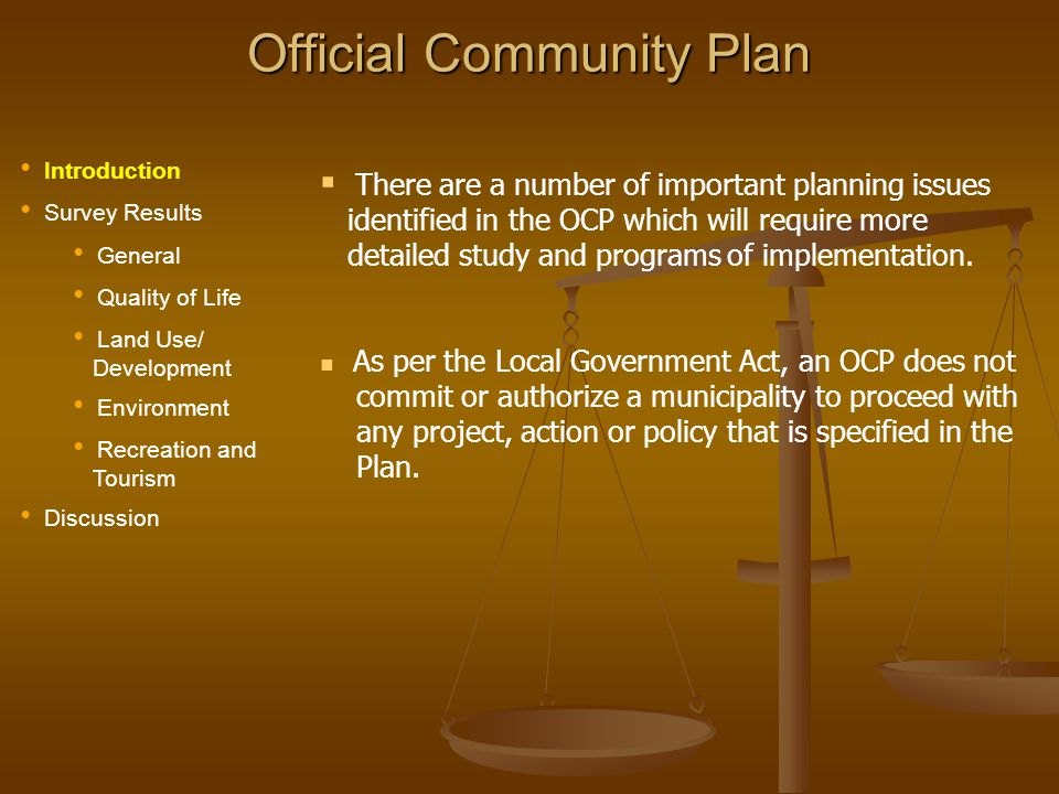 Official Community Plan There are a number of important planning issues identified in the OCP which will require more detailed study and programs of implementation.