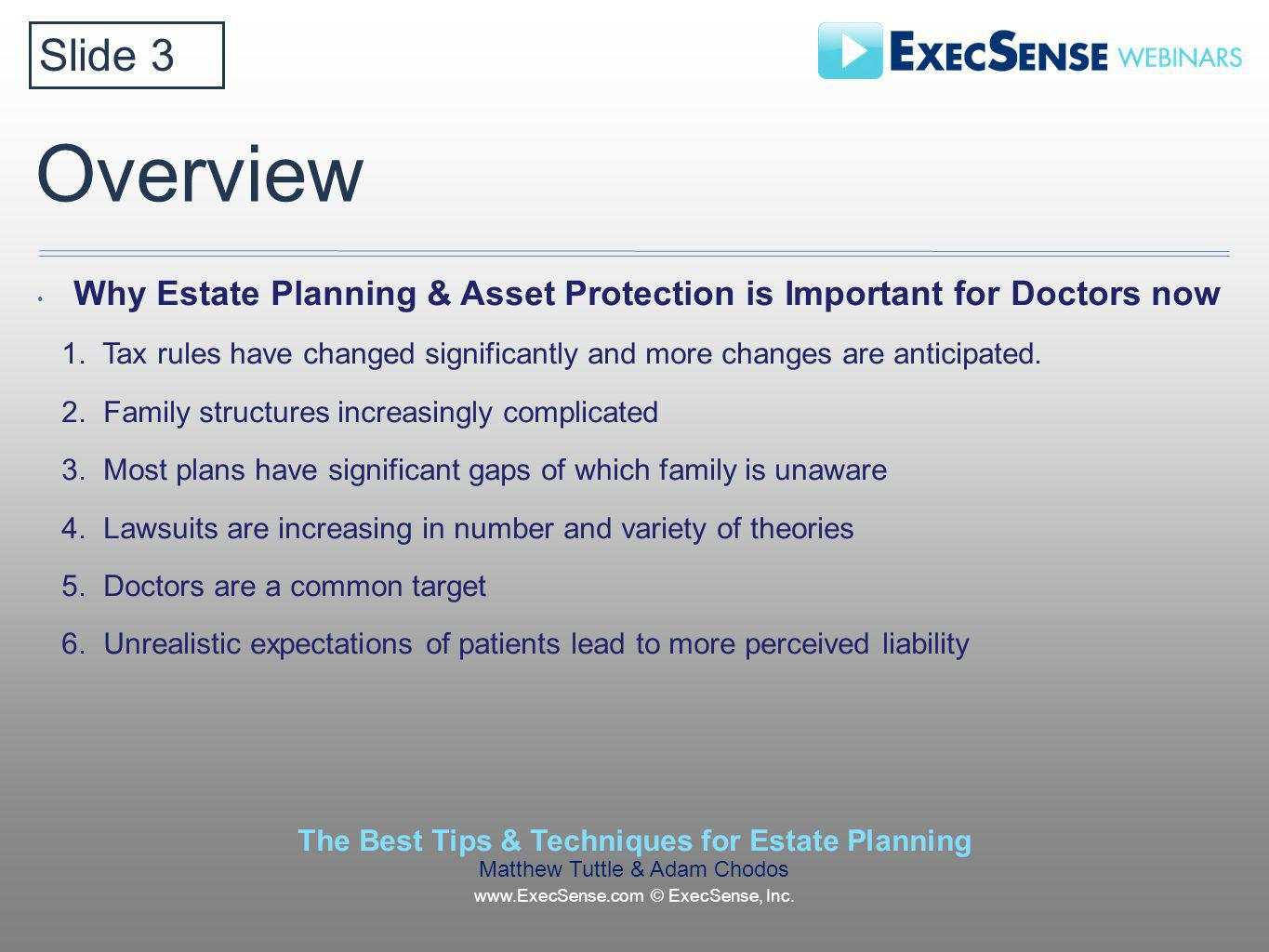 Overview Why Estate Planning & Asset Protection is Important for Doctors now 1.