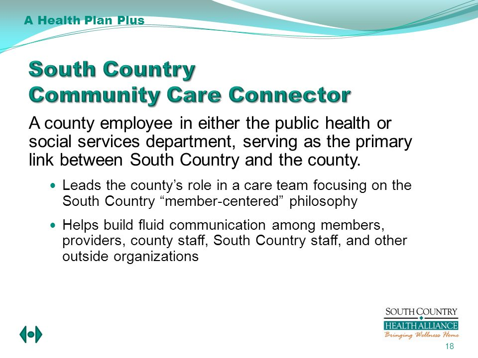 A county employee in either the public health or social services department, serving as the primary link between South Country and the county.