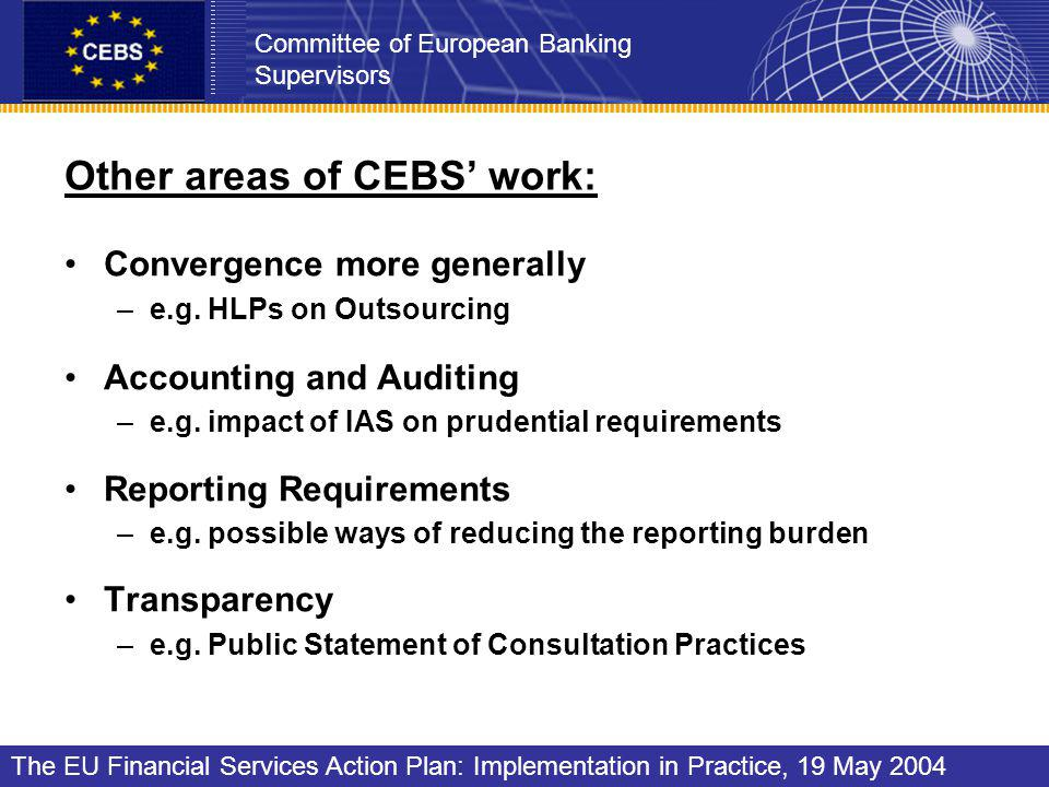 Other areas of CEBS work: Convergence more generally –e.g.