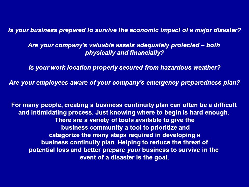 Is your business prepared to survive the economic impact of a major disaster.
