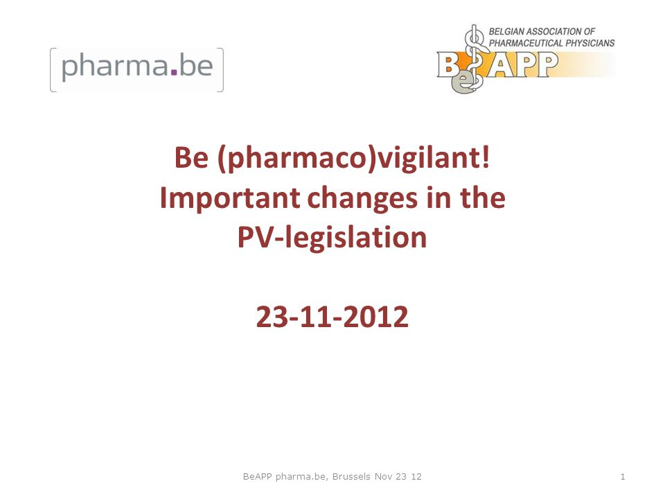 1BeAPP pharma.be, Brussels Nov 23 12 Be (pharmaco)vigilant.