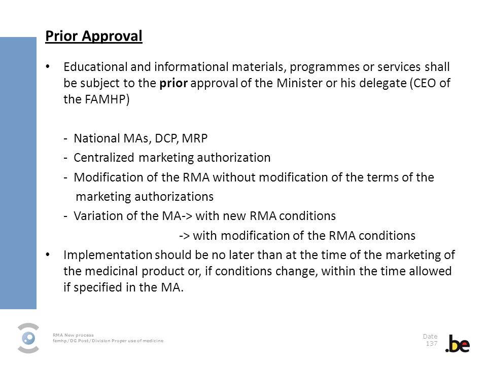 RMA New process famhp/DG Post/Division Proper use of medicine Date 137 Prior Approval Educational and informational materials, programmes or services