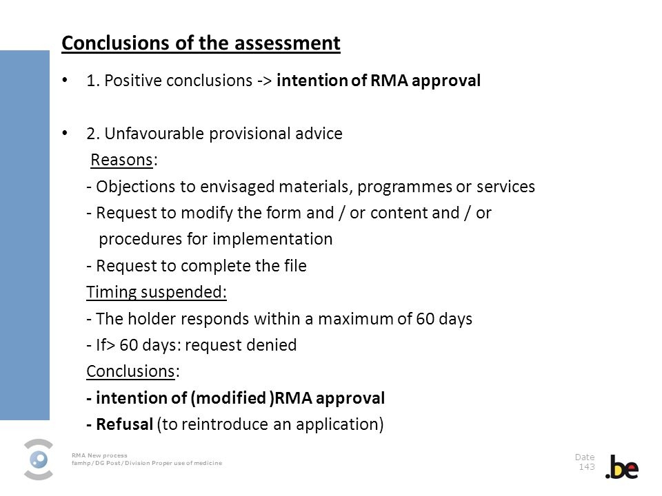 RMA New process famhp/DG Post/Division Proper use of medicine Date 143 Conclusions of the assessment 1.