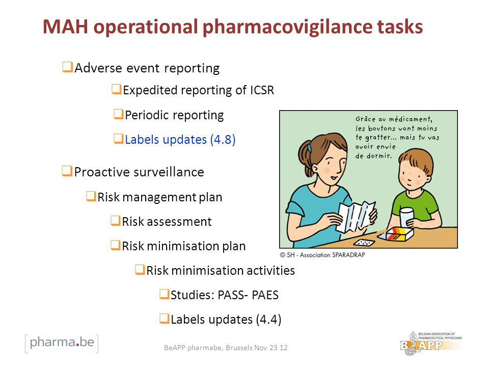15 Adverse event reporting Expedited reporting of ICSR Periodic reporting Labels updates (4.8) Proactive surveillance Risk management plan Risk assess
