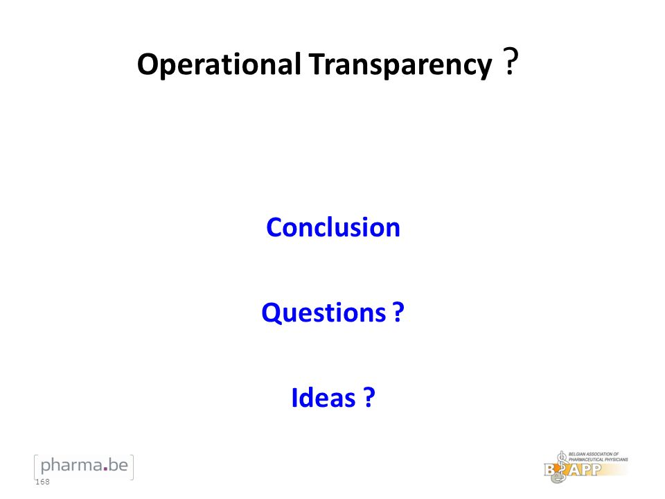 Operational Transparency ? Conclusion Questions ? Ideas ? 168