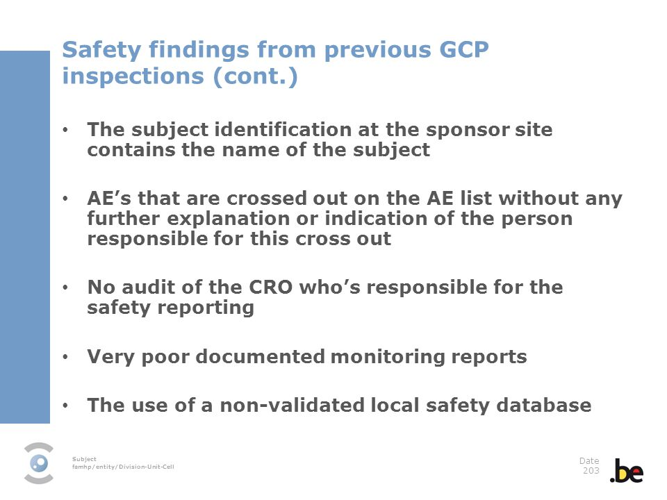Subject famhp/entity/Division-Unit-Cell Date 203 Safety findings from previous GCP inspections (cont.) The subject identification at the sponsor site