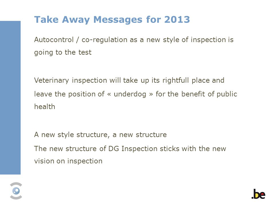 Autocontrol / co-regulation as a new style of inspection is going to the test Veterinary inspection will take up its rightfull place and leave the pos