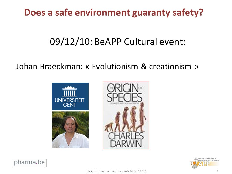 09/12/10: BeAPP Cultural event: BeAPP pharma.be, Brussels Nov 23 123 Does a safe environment guaranty safety.