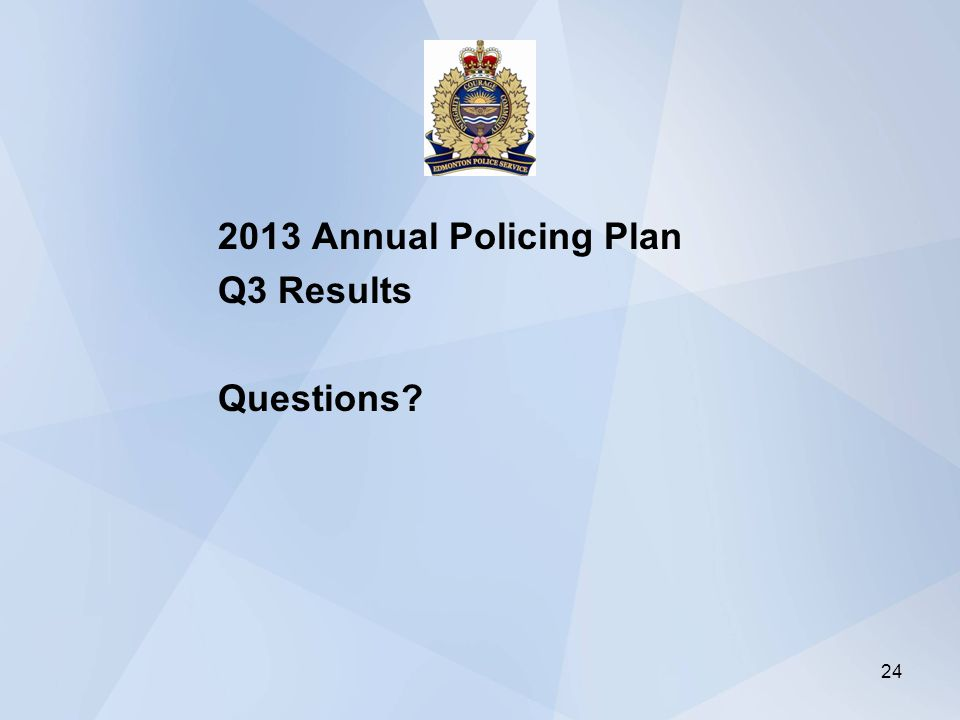 2013 Annual Policing Plan Q3 Results Questions 24