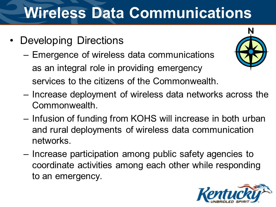 Wireless Data Communications Developing Directions –Emergence of wireless data communications as an integral role in providing emergency services to the citizens of the Commonwealth.