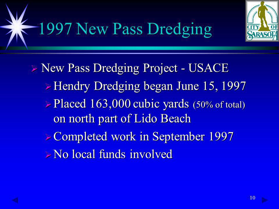 10 1997 New Pass Dredging New Pass Dredging Project - USACE New Pass Dredging Project - USACE Hendry Dredging began June 15, 1997 Hendry Dredging bega