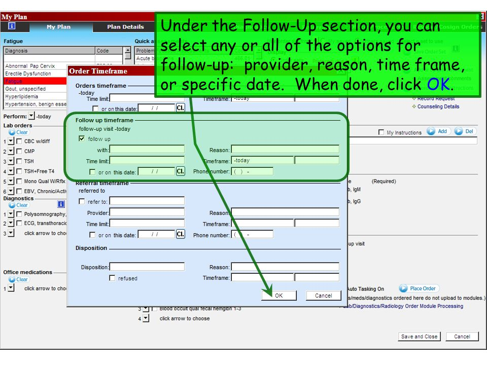 Under the Follow-Up section, you can select any or all of the options for follow-up: provider, reason, time frame, or specific date. When done, click