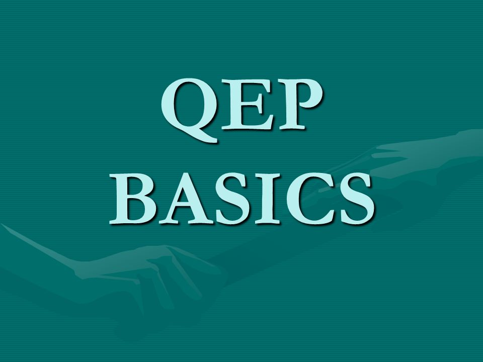 1.What is the title of our Quality Enhancement Plan (QEP).
