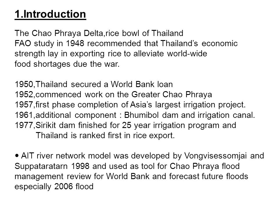 1.Introduction The Chao Phraya Delta,rice bowl of Thailand FAO study in 1948 recommended that Thailands economic strength lay in exporting rice to alleviate world-wide food shortages due the war.