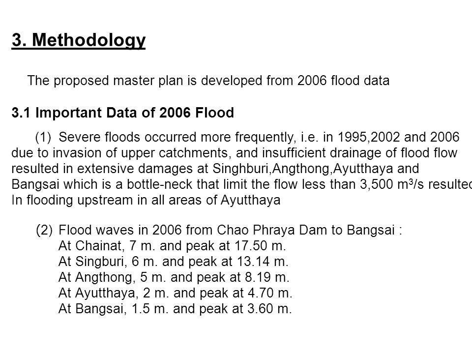 3. Methodology The proposed master plan is developed from 2006 flood data 3.1 Important Data of 2006 Flood (1) Severe floods occurred more frequently,